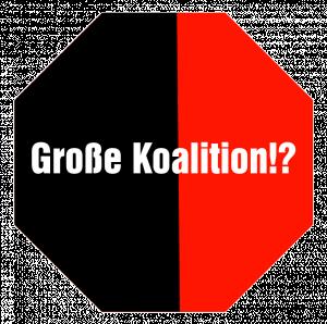 Große Koalition!?